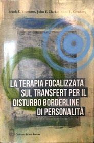 Transference-Focused Psychotherapy for Borderline Personality Disorder: A Clinical Guide, in Italian